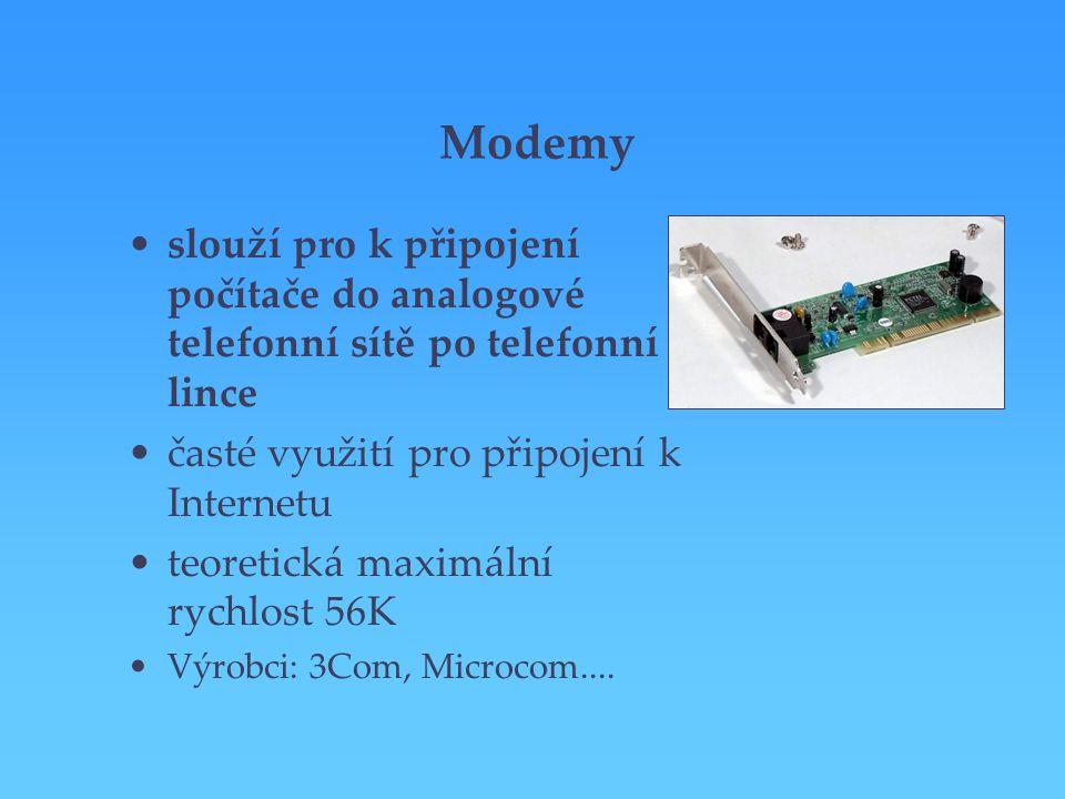 Modemy slouží pro k připojení počítače do analogové telefonní sítě po telefonní lince. časté využití pro připojení k Internetu.