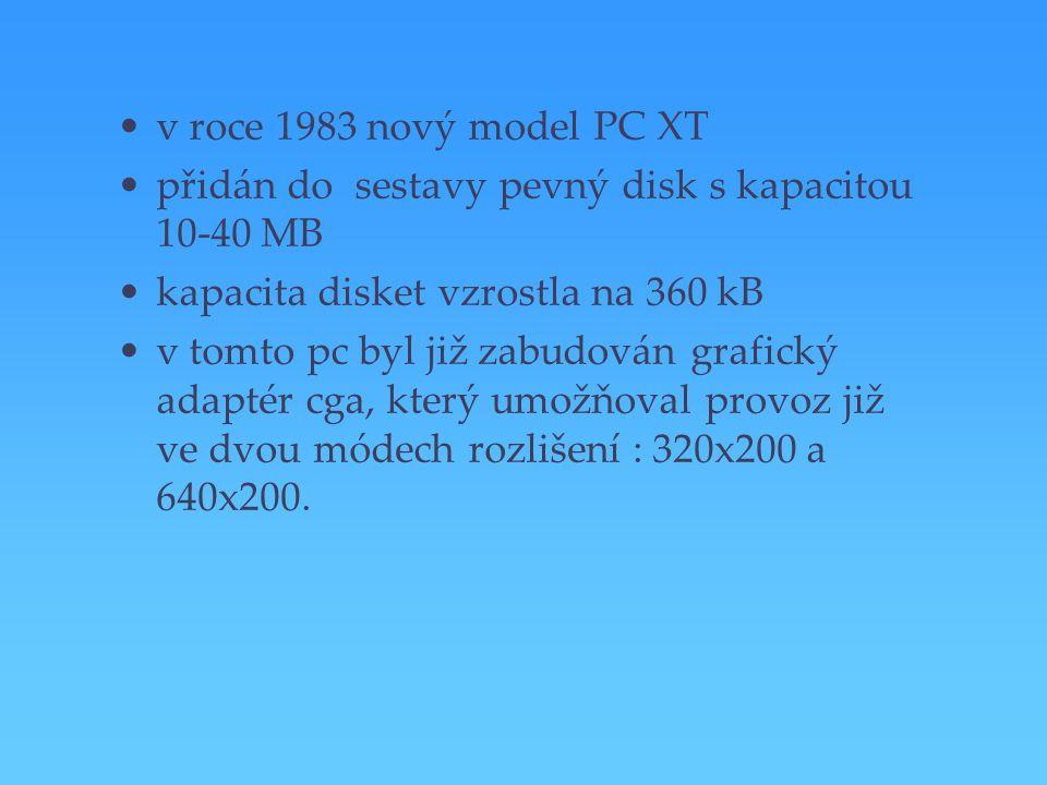 v roce 1983 nový model PC XT přidán do sestavy pevný disk s kapacitou 10-40 MB. kapacita disket vzrostla na 360 kB.