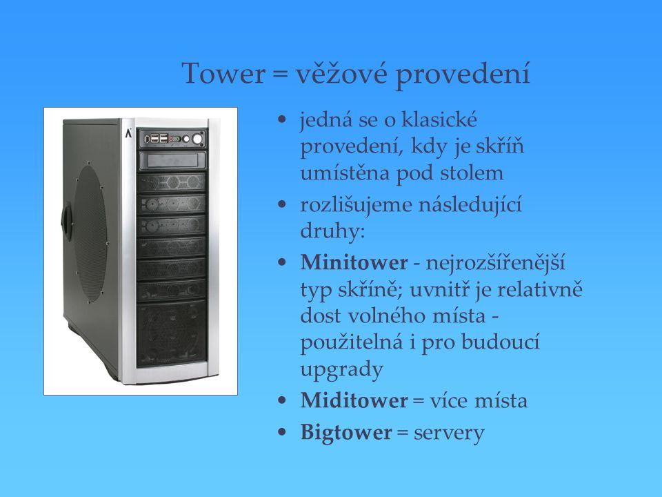 Tower = věžové provedení