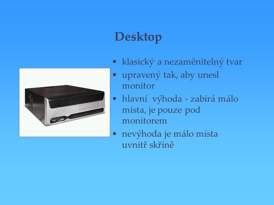 Desktop klasický a nezaměnitelný tvar upravený tak, aby unesl monitor