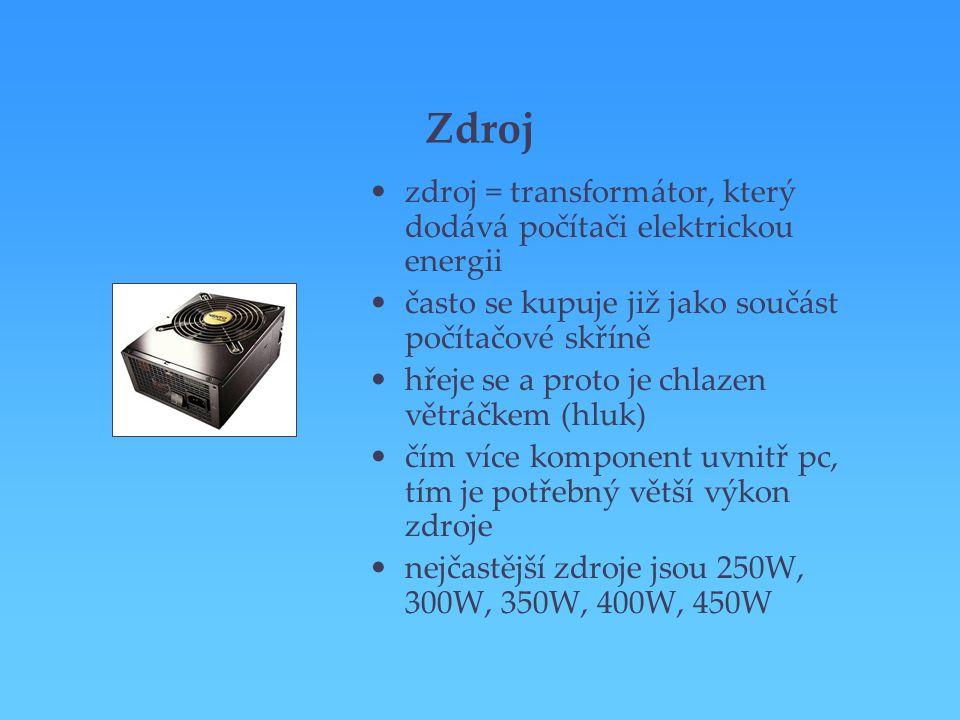 Zdroj zdroj = transformátor, který dodává počítači elektrickou energii