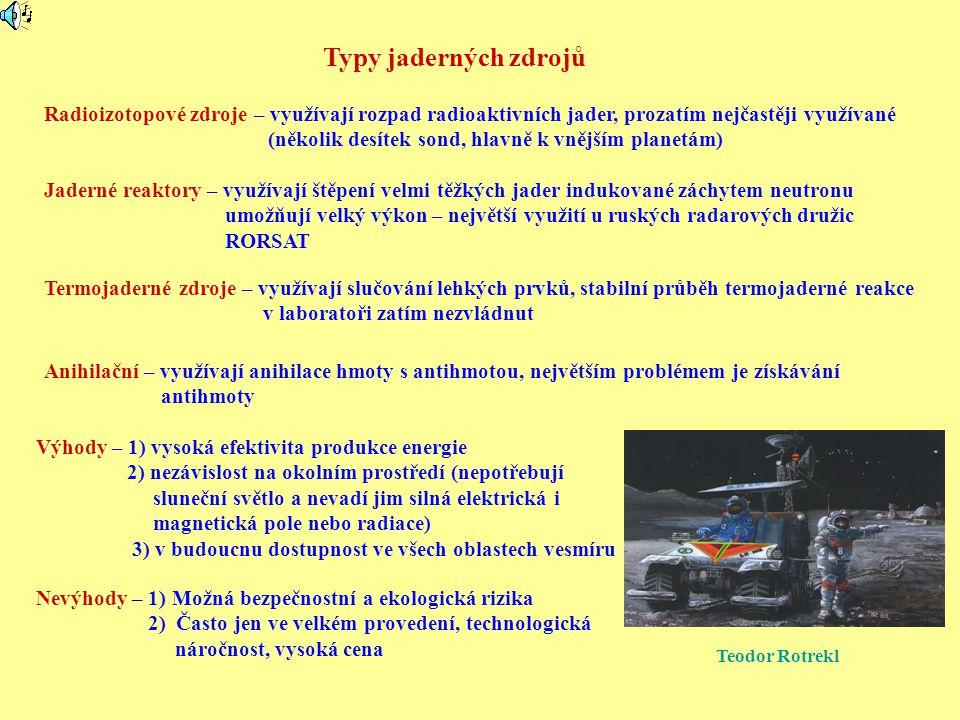 Typy jaderných zdrojů Radioizotopové zdroje – využívají rozpad radioaktivních jader, prozatím nejčastěji využívané.