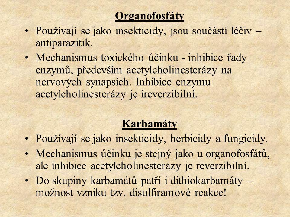 Organofosfáty Používají se jako insekticidy, jsou součástí léčiv – antiparazitik.