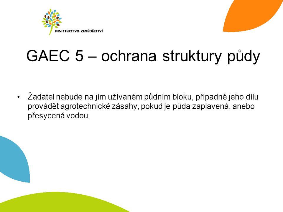 GAEC 5 – ochrana struktury půdy