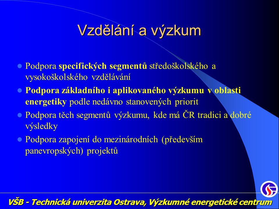 Vzdělání a výzkum Podpora specifických segmentů středoškolského a vysokoškolského vzdělávání.