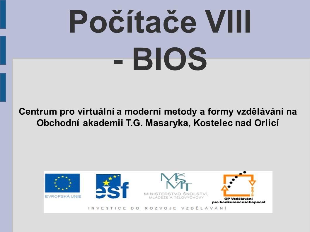 Počítače VIII - BIOS Centrum pro virtuální a moderní metody a formy vzdělávání na.