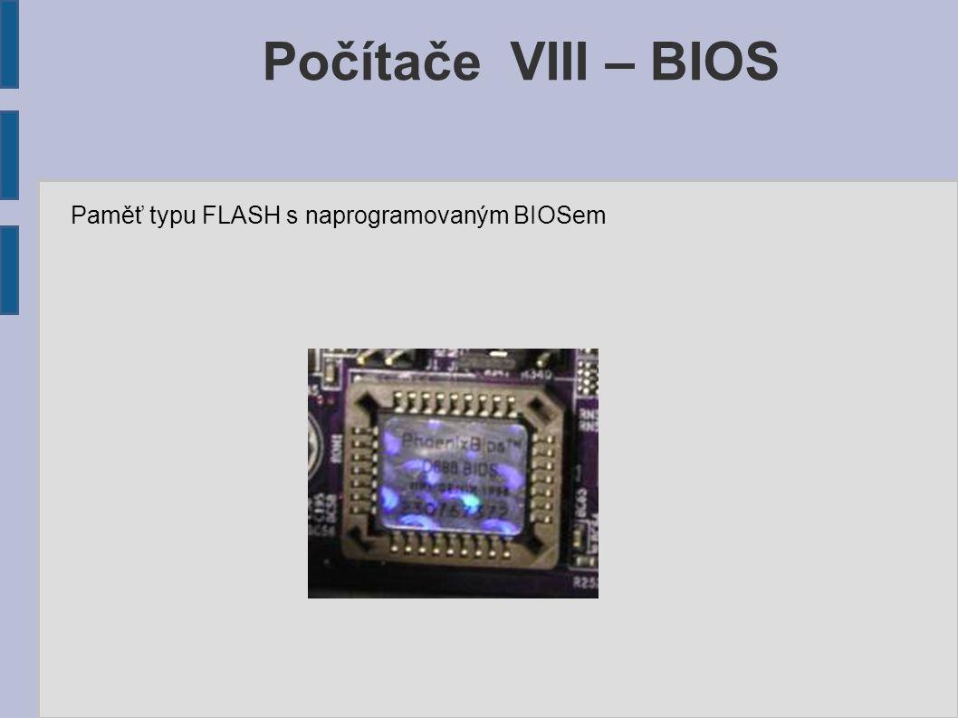 Počítače VIII – BIOS Paměť typu FLASH s naprogramovaným BIOSem