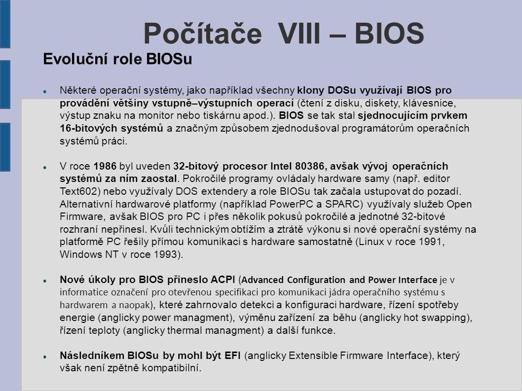 Počítače VIII – BIOS Evoluční role BIOSu