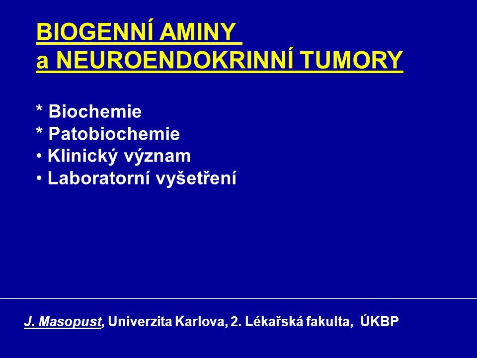 BIOGENNÍ AMINY a NEUROENDOKRINNÍ TUMORY