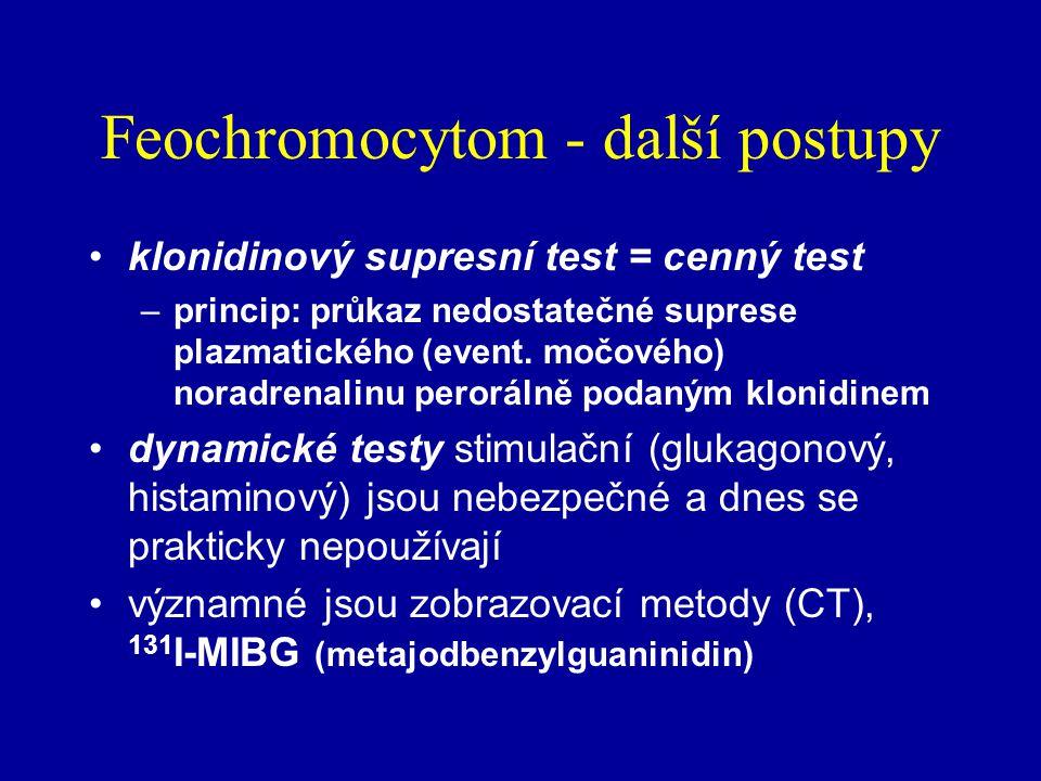 Feochromocytom - další postupy