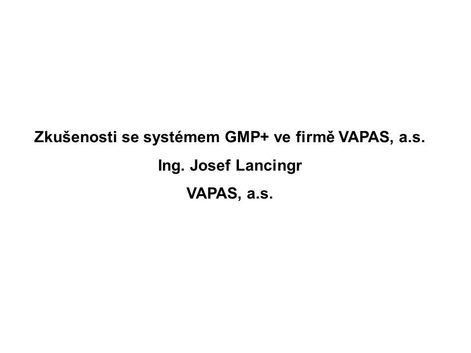 Zkušenosti se systémem GMP+ ve firmě VAPAS, a.s.