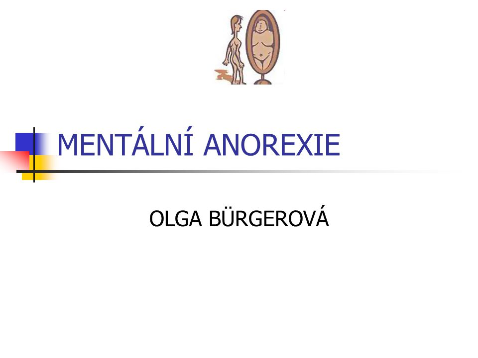 MENTÁLNÍ ANOREXIE OLGA BÜRGEROVÁ