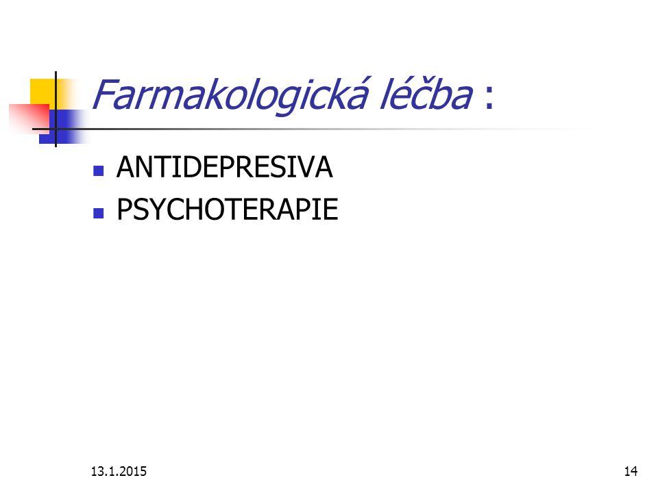 Farmakologická léčba :