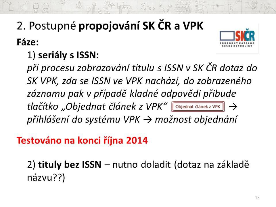 2. Postupné propojování SK ČR a VPK