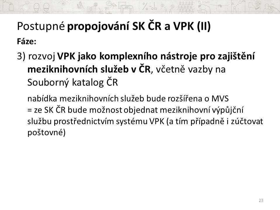 Postupné propojování SK ČR a VPK (II)