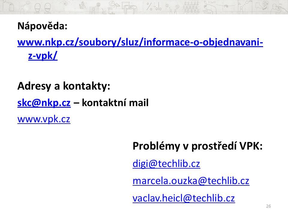 Adresy a kontakty: digi@techlib.cz marcela.ouzka@techlib.cz