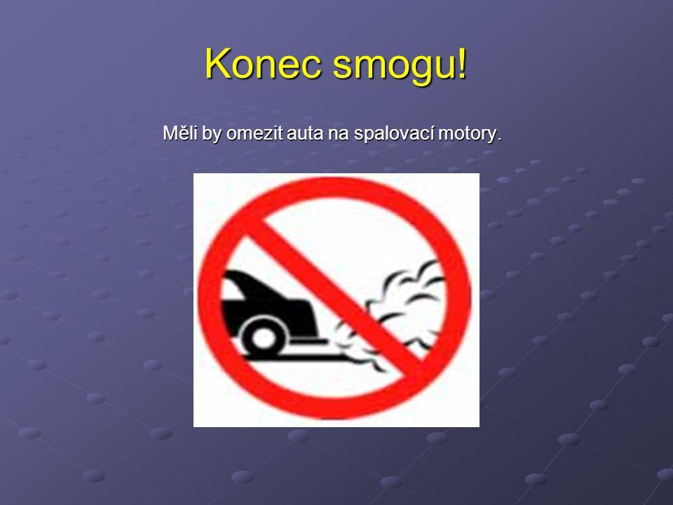 Konec smogu! Měli by omezit auta na spalovací motory.