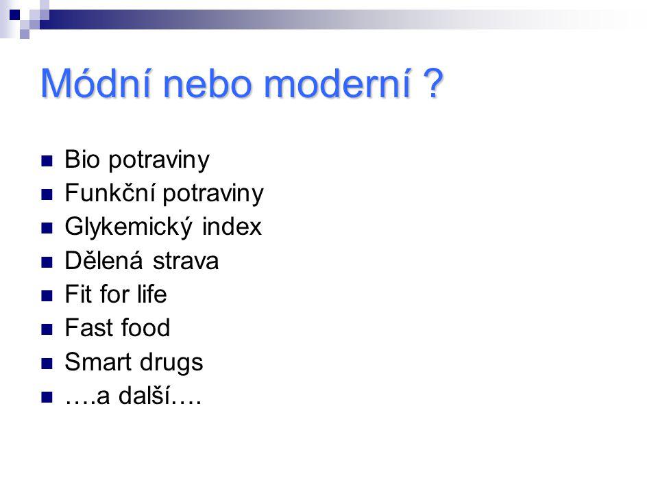 Módní nebo moderní Bio potraviny Funkční potraviny Glykemický index