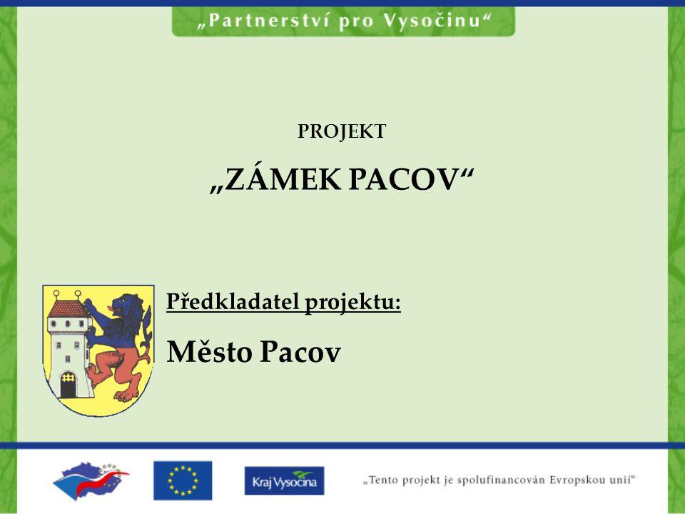 """PROJEKT """"ZÁMEK PACOV Předkladatel projektu: Město Pacov"""