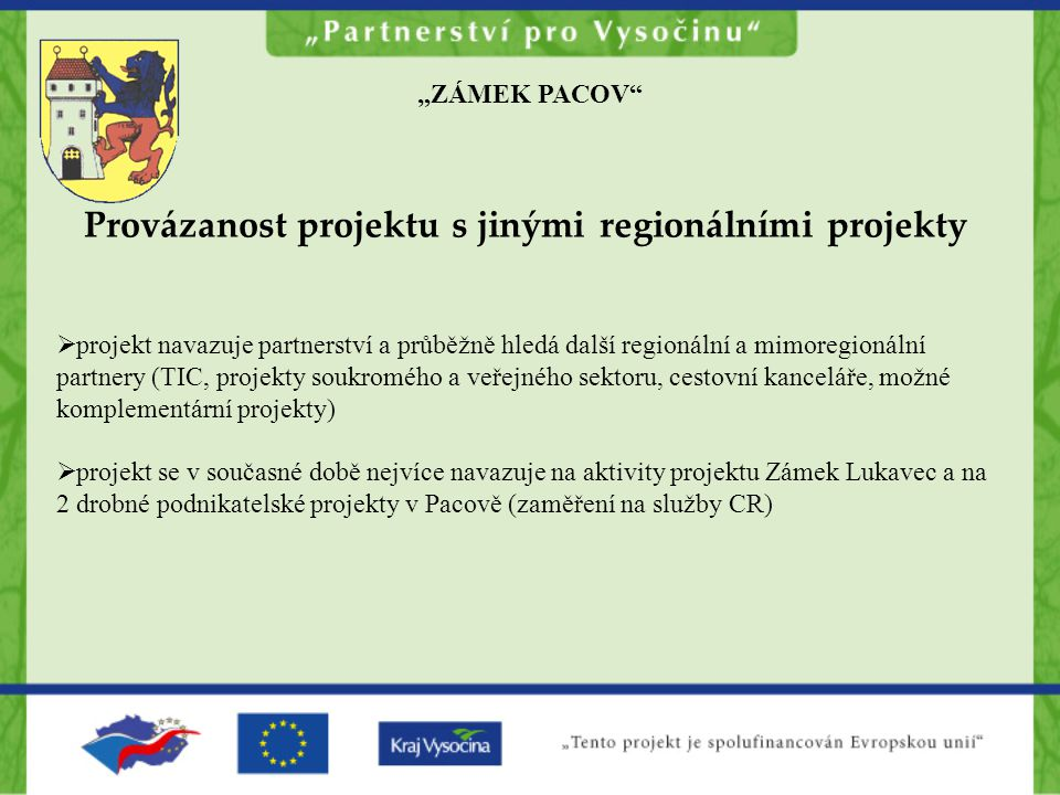 Provázanost projektu s jinými regionálními projekty