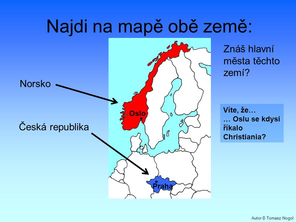 Najdi na mapě obě země: Znáš hlavní města těchto zemí Norsko
