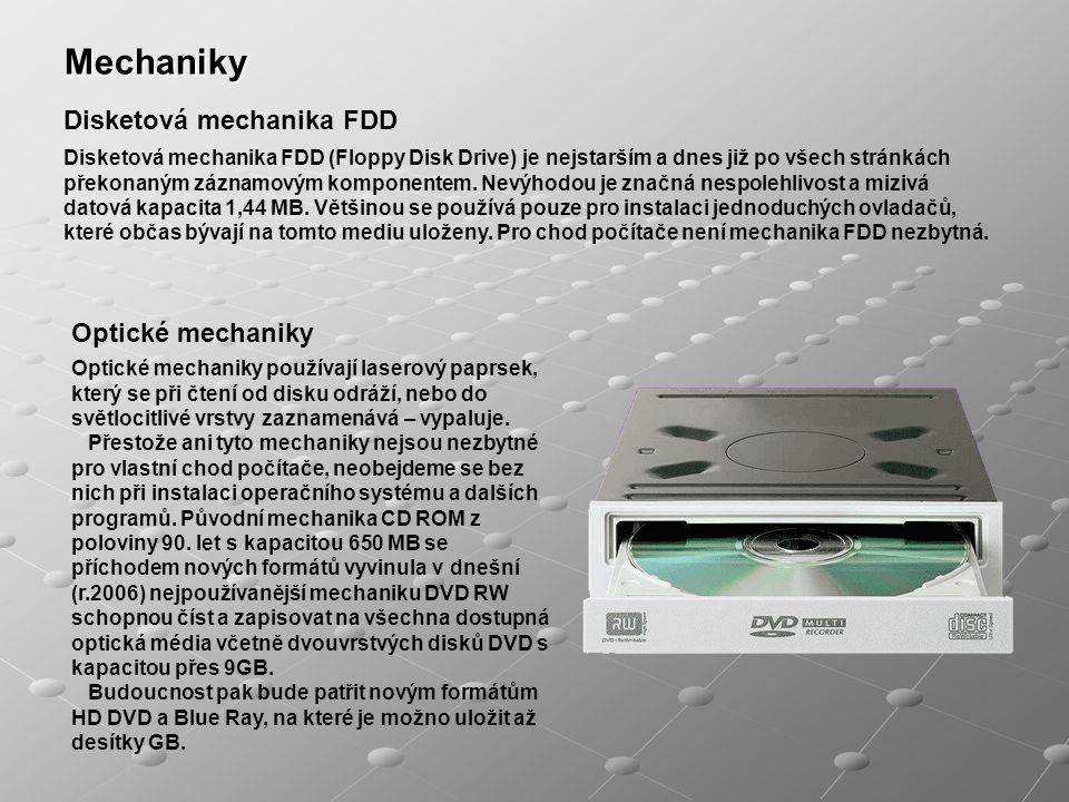 Mechaniky Disketová mechanika FDD Optické mechaniky