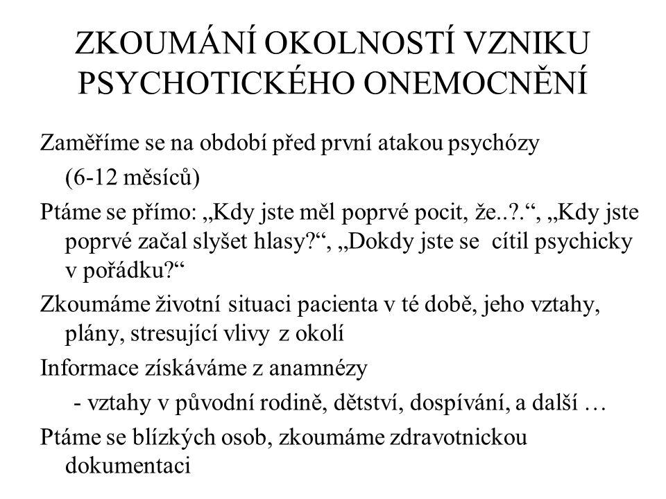 ZKOUMÁNÍ OKOLNOSTÍ VZNIKU PSYCHOTICKÉHO ONEMOCNĚNÍ