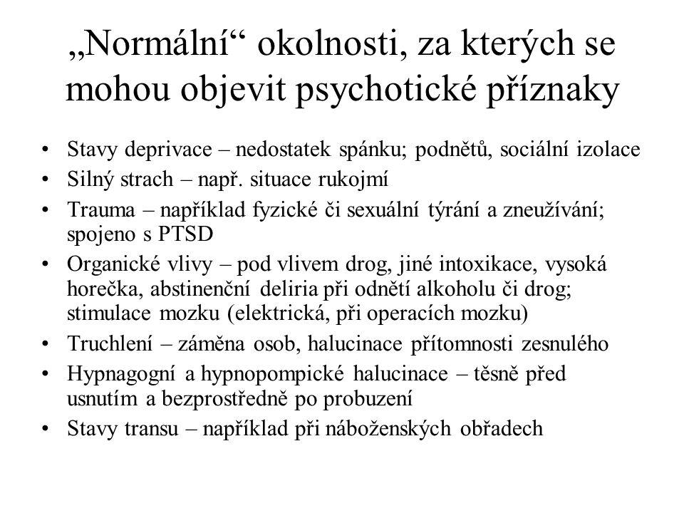 """""""Normální okolnosti, za kterých se mohou objevit psychotické příznaky"""
