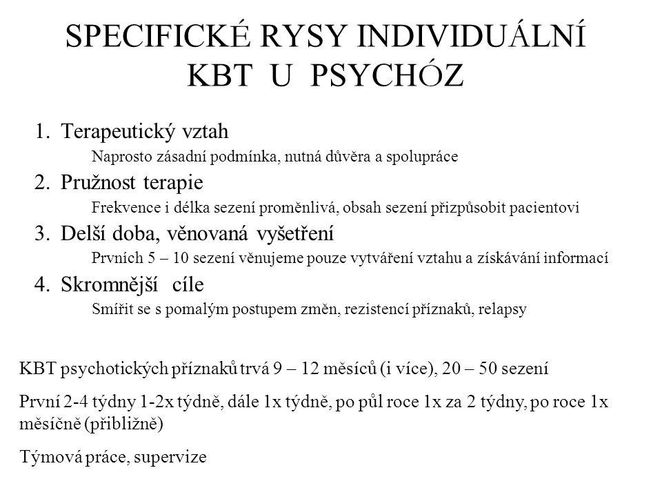 SPECIFICKÉ RYSY INDIVIDUÁLNÍ KBT U PSYCHÓZ
