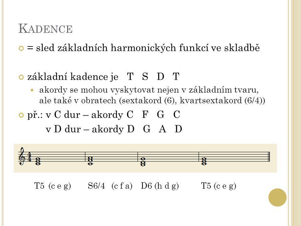 Kadence = sled základních harmonických funkcí ve skladbě
