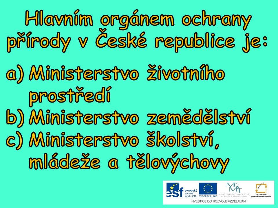 Hlavním orgánem ochrany přírody v České republice je: