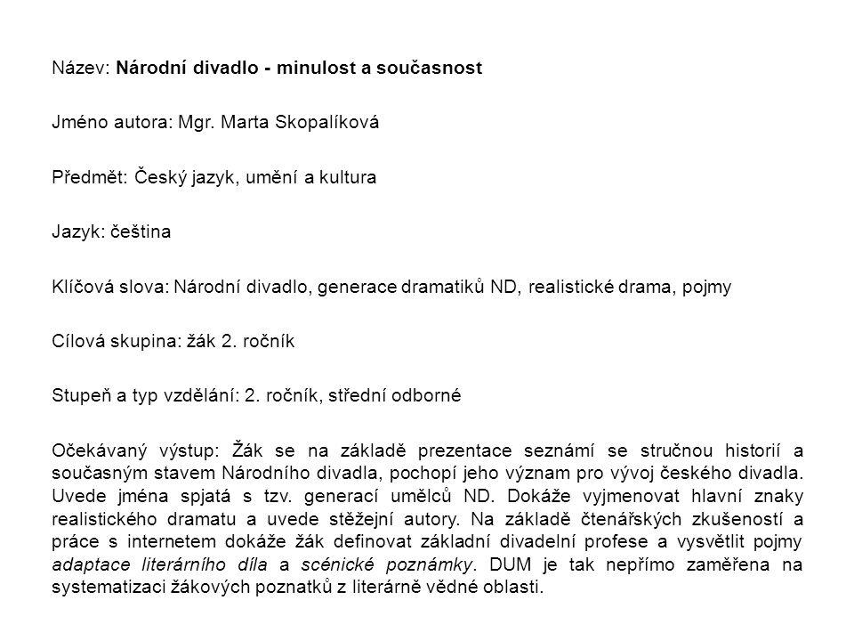 Název: Národní divadlo - minulost a současnost Jméno autora: Mgr