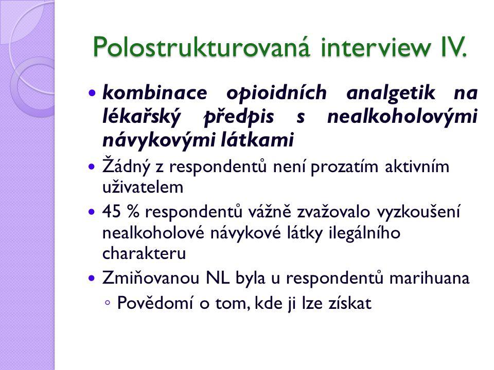 Polostrukturovaná interview IV.