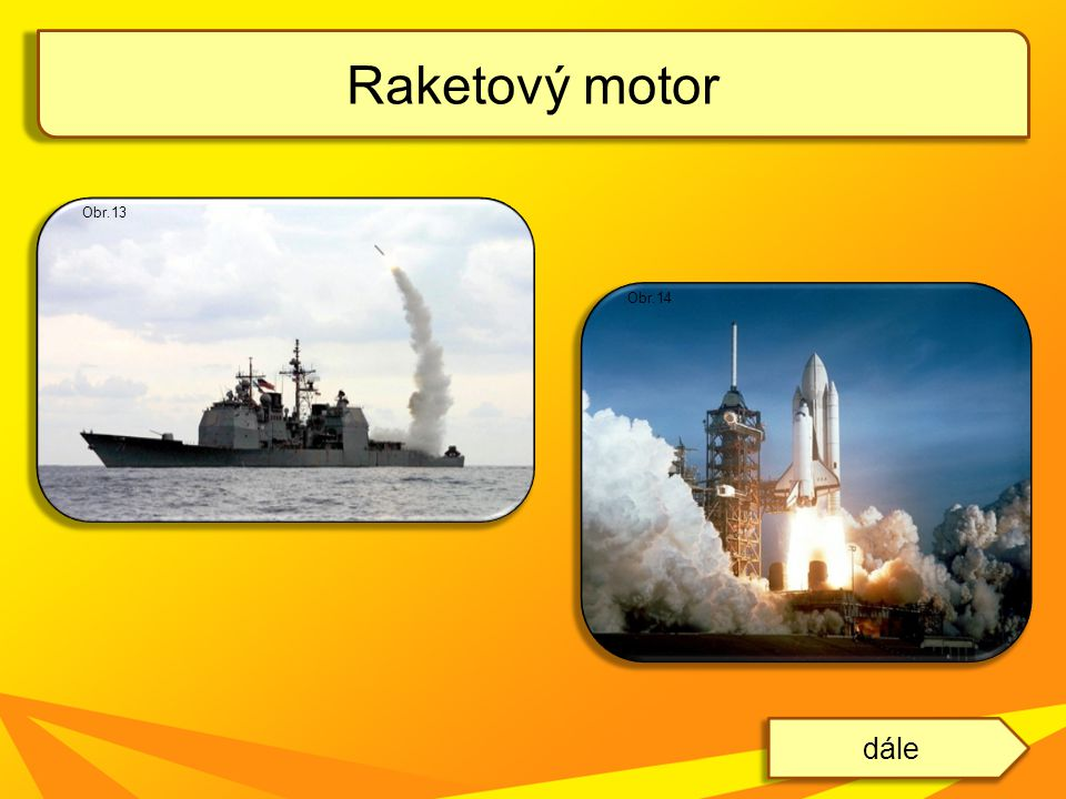 Raketový motor Obr.13 Obr.14 dále