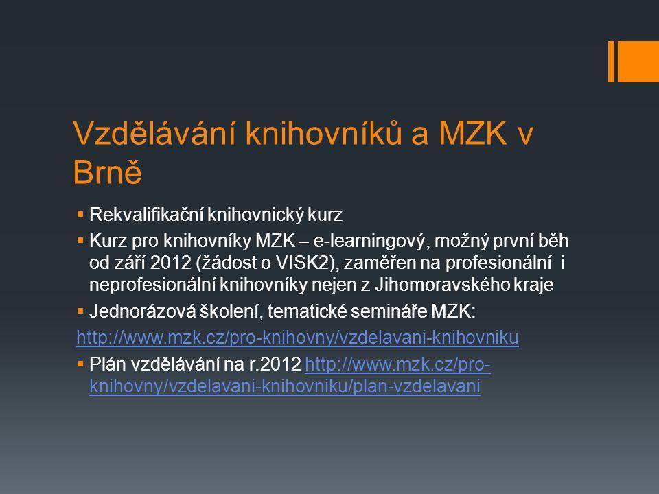 Vzdělávání knihovníků a MZK v Brně