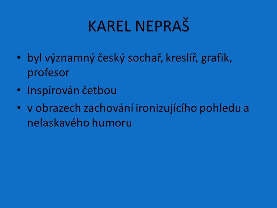 KAREL NEPRAŠ byl významný český sochař, kreslíř, grafik, profesor