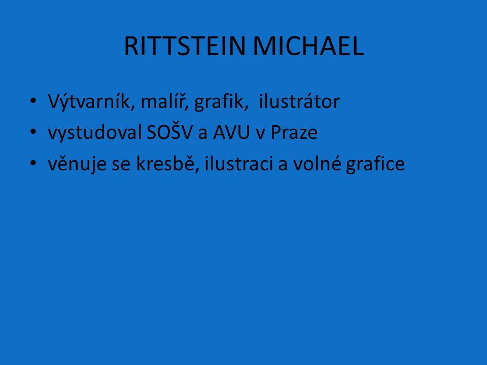 RITTSTEIN MICHAEL Výtvarník, malíř, grafik, ilustrátor