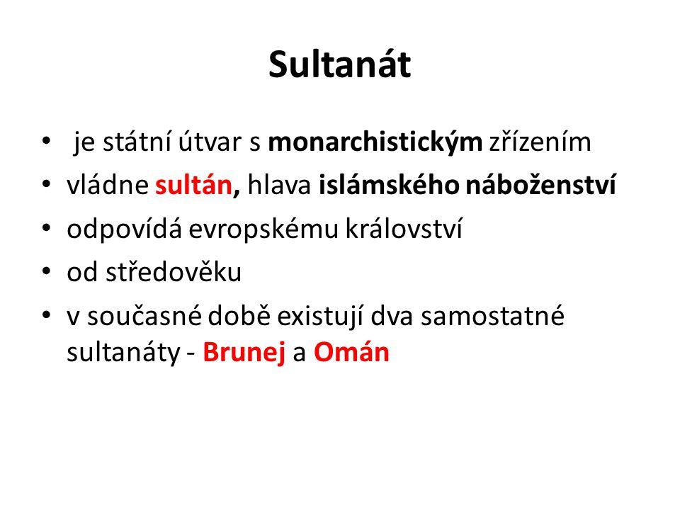 Sultanát je státní útvar s monarchistickým zřízením