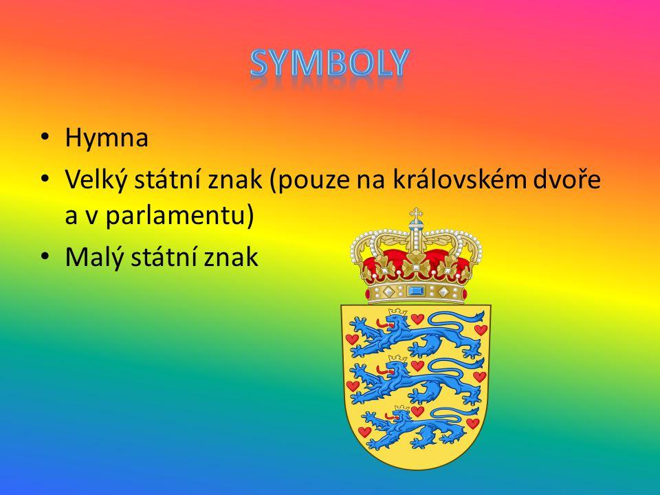 Symboly Hymna Velký státní znak (pouze na královském dvoře a v parlamentu) Malý státní znak