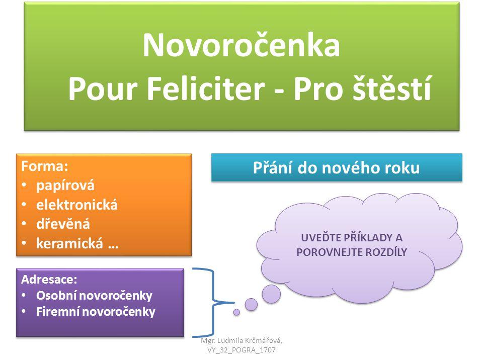 Novoročenka Pour Feliciter - Pro štěstí