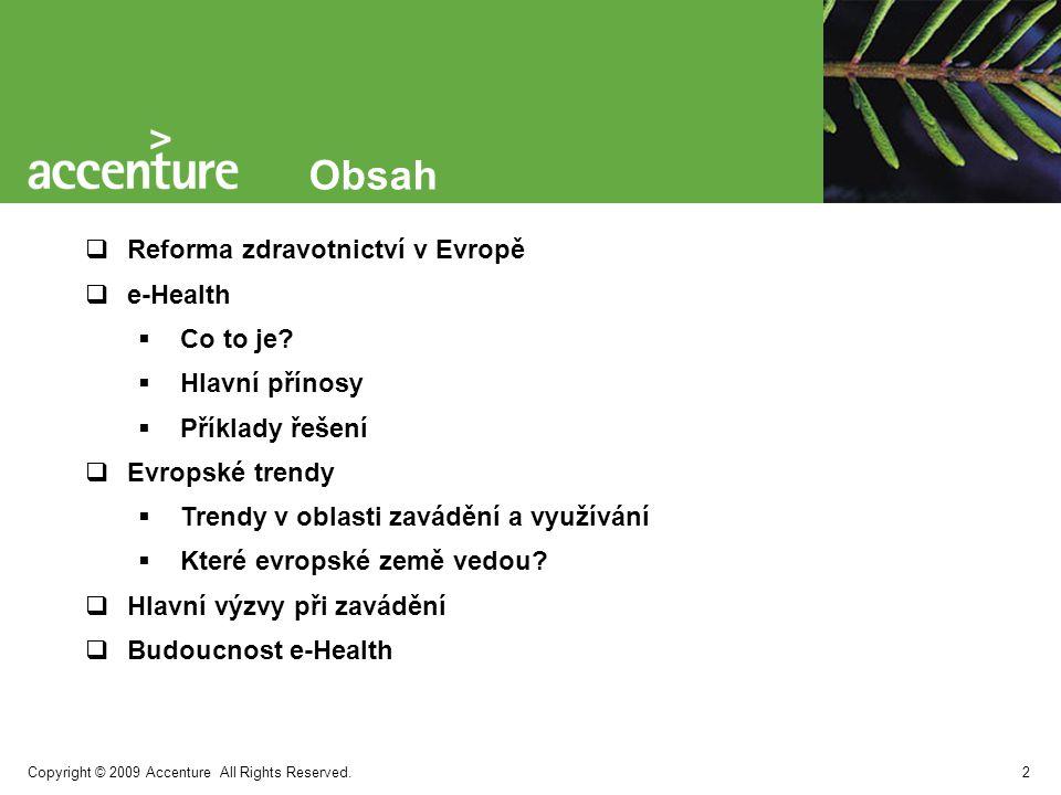 Obsah Reforma zdravotnictví v Evropě e-Health Co to je Hlavní přínosy