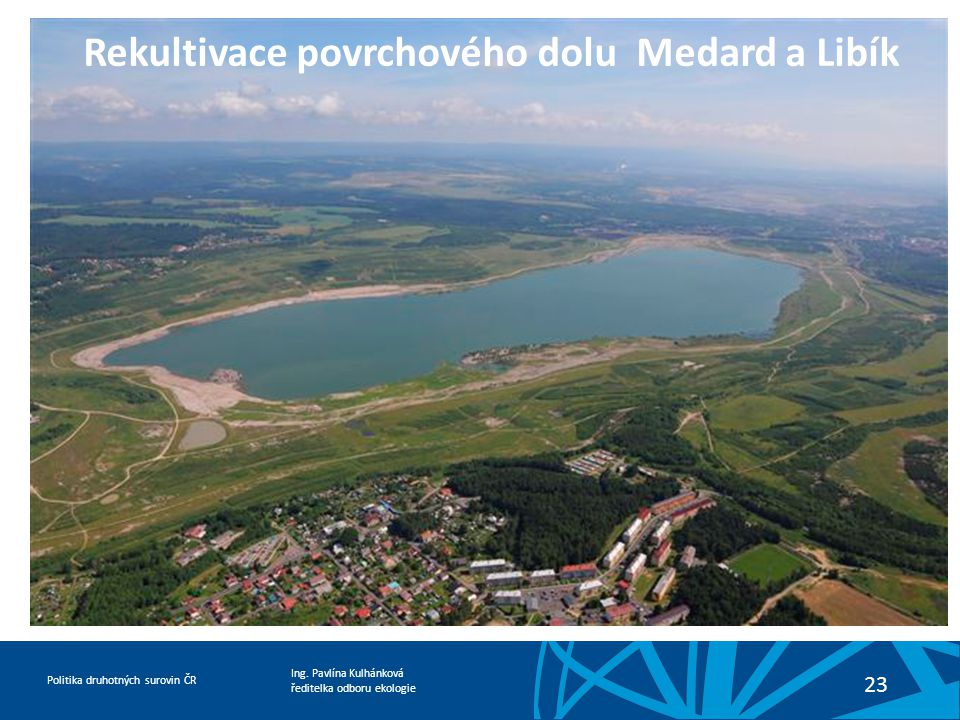 Rekultivace povrchového dolu Medard a Libík