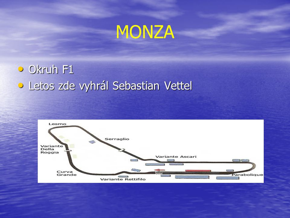 MONZA Okruh F1 Letos zde vyhrál Sebastian Vettel