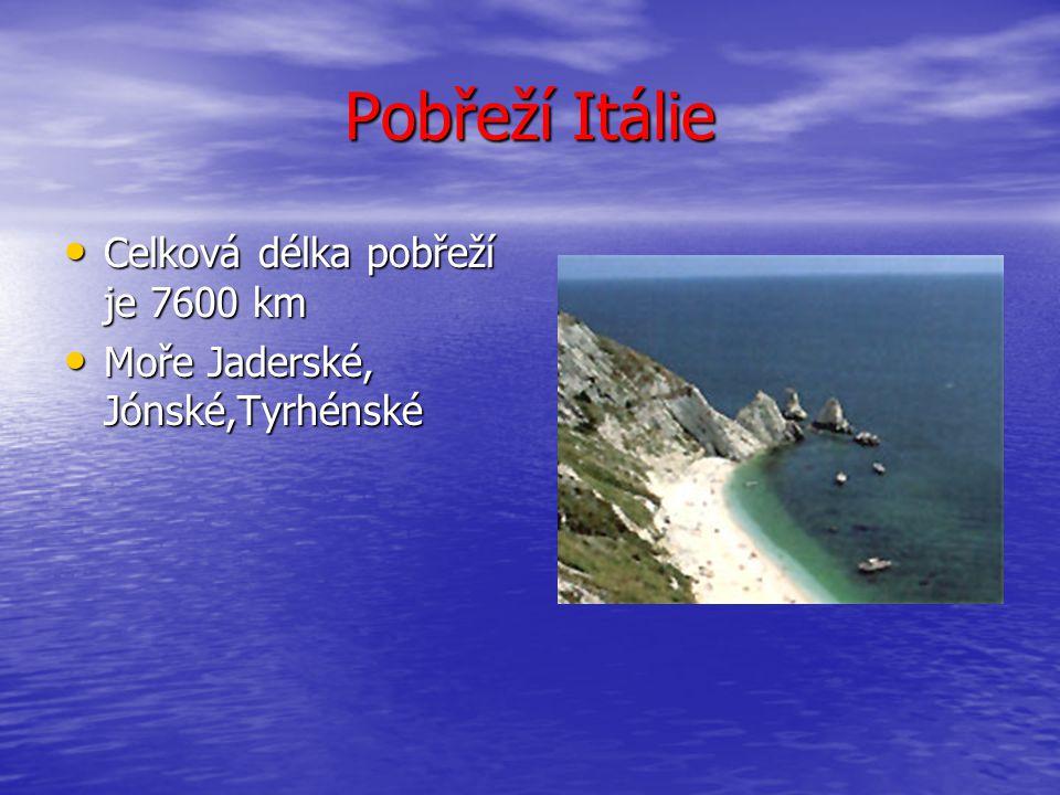 Pobřeží Itálie Celková délka pobřeží je 7600 km