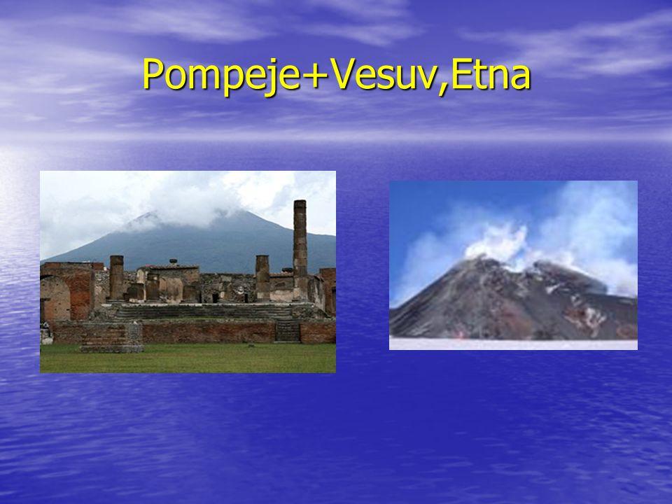 Pompeje+Vesuv,Etna