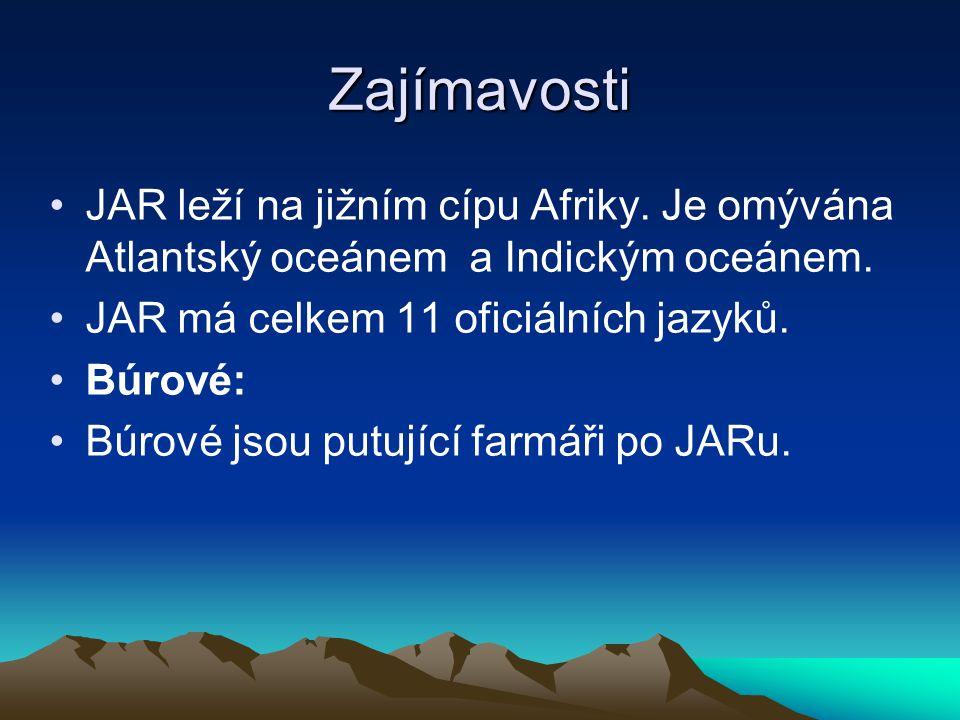 Zajímavosti JAR leží na jižním cípu Afriky. Je omývána Atlantský oceánem a Indickým oceánem. JAR má celkem 11 oficiálních jazyků.