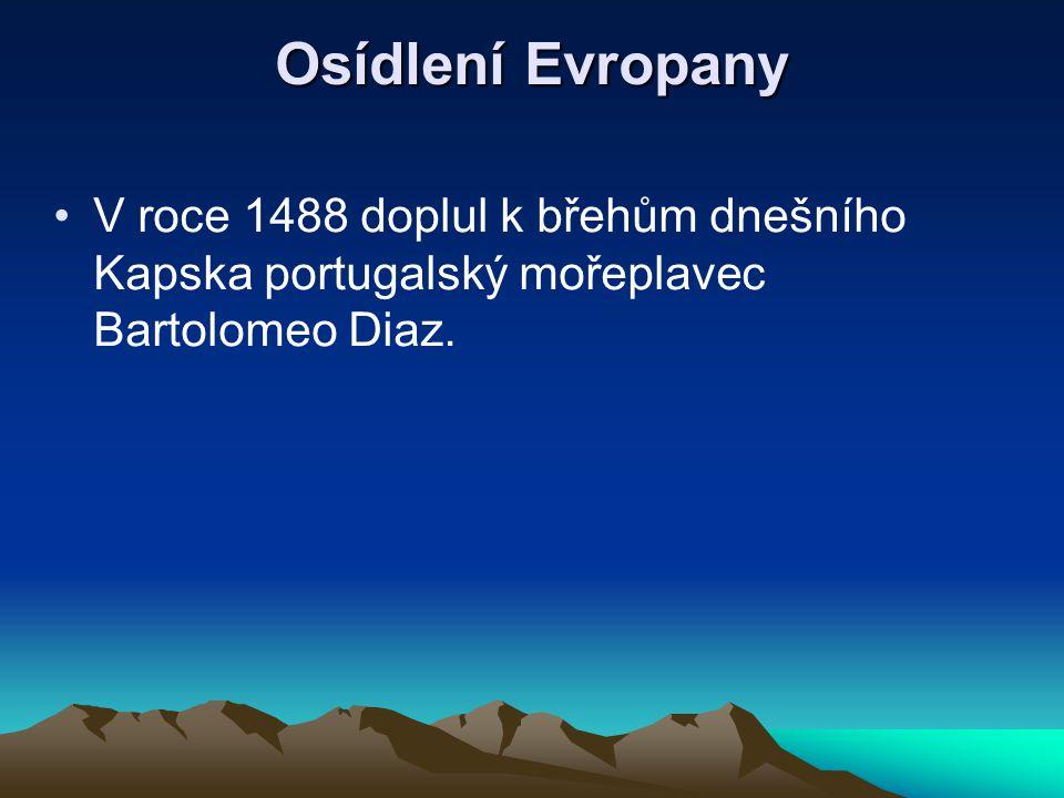 Osídlení Evropany V roce 1488 doplul k břehům dnešního Kapska portugalský mořeplavec Bartolomeo Diaz.