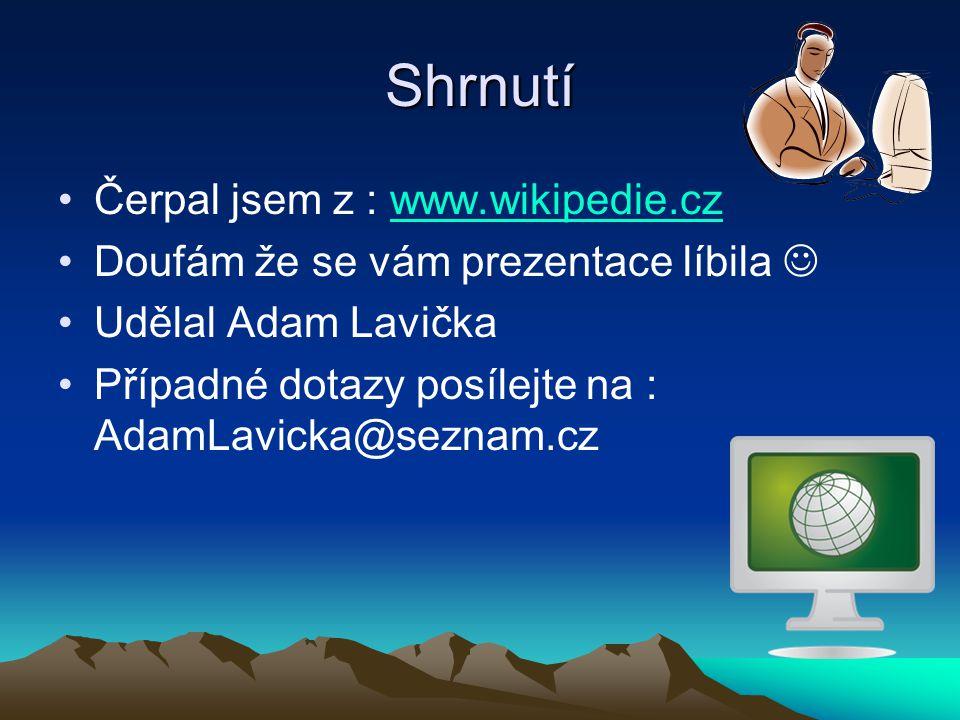 Shrnutí Čerpal jsem z : www.wikipedie.cz