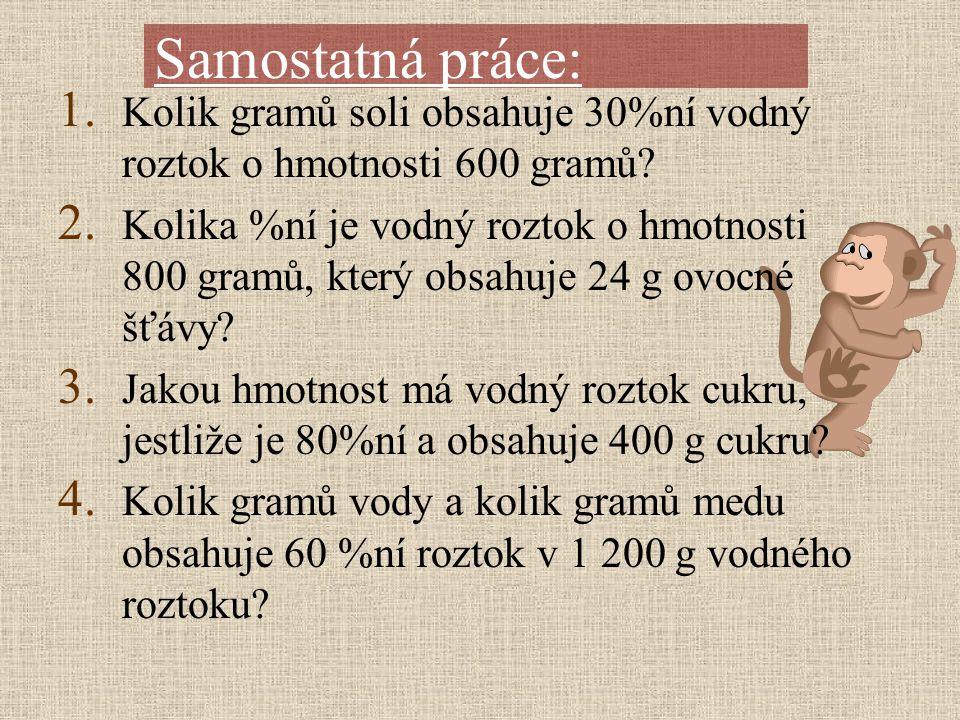 Samostatná práce: Kolik gramů soli obsahuje 30%ní vodný roztok o hmotnosti 600 gramů