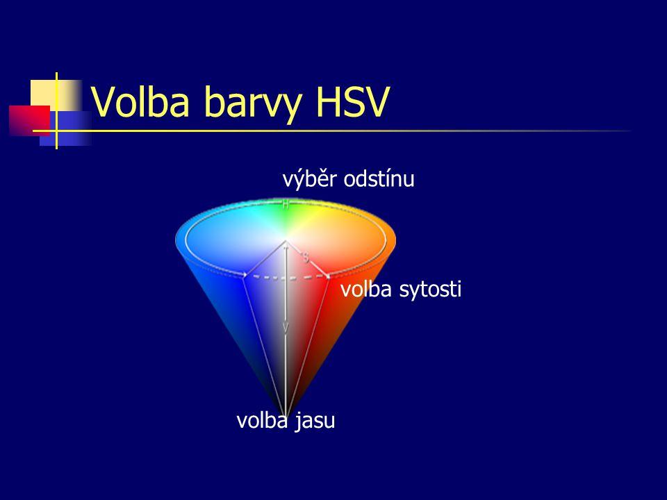 Volba barvy HSV výběr odstínu volba sytosti volba jasu